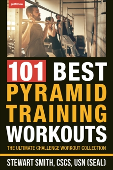 101 Best Pyramid Training Workouts: The Ultimate Challenge Workout Collection, Smith, Stewart