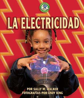 La electricidad (Electricity), Walker, Sally M.