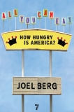 All You Can Eat: How Hungry is America?, Berg, Joel