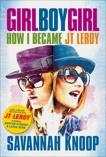Girl Boy Girl: How I Became JT Leroy, Knoop, Savannah