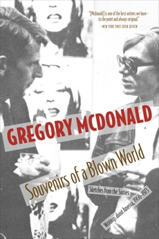 Souvenirs of a Blown World: Sketches for the Sixties, Writings about America, 1966-1973, Mcdonald, Gregory