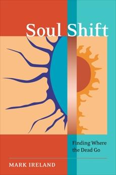 Soul Shift: Finding Where the Dead Go, Ireland, Mark