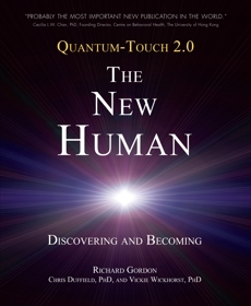 Quantum-Touch 2.0 - The New Human: Discovering and Becoming, Duffield, Chris & Wickhorst, Vickie & Gordon, Richard