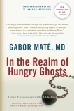 In the Realm of Hungry Ghosts: Close Encounters with Addiction, Maté, Gabor
