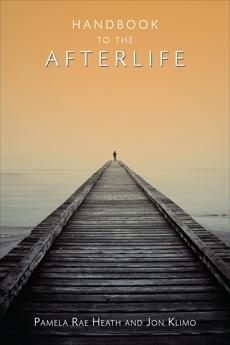 Handbook to the Afterlife, Heath, Pamela Rae & Klimo, Jon