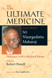 The Ultimate Medicine: Dialogues with a Realized Master, Maharaj, Nisargadatta