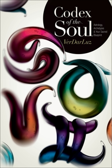 Codex of the Soul: Astrology, Archetypes, and Your Sacred Blueprint, VerDarLuz