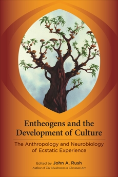 Entheogens and the Development of Culture: The Anthropology and Neurobiology of Ecstatic Experience,