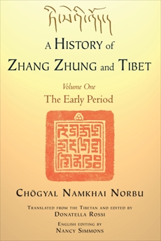 A History of Zhang Zhung and Tibet, Volume One: The Early Period, Norbu, Chogyal Namkhai