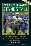 When the Game Stands Tall: The Story of the De La Salle Spartans and Football's Longest Winning Streak, Hayes, Neil