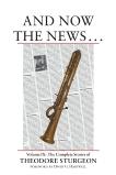 And Now the News . . .: Volume IX: The Complete Stories of Theodore Sturgeon, Sturgeon, Theodore