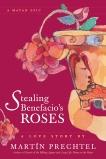 Stealing Benefacio's Roses, Prechtel, Martín