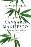 The Cannabis Manifesto: A New Paradigm for Wellness, DeAngelo, Steve