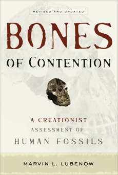Bones of Contention: A Creationist Assessment of Human Fossils, Lubenow, Marvin L.