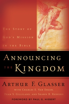 Announcing the Kingdom: The Story of God's Mission in the Bible, Glasser, Arthur F. & Van Engen, Charles E. & Gilliland, Dean S. & Redford, Shawn B.