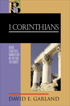 1 Corinthians (Baker Exegetical Commentary on the New Testament), Garland, David E.