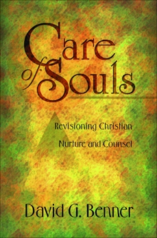 Care of Souls: Revisioning Christian Nurture and Counsel, Benner, David G.