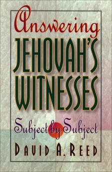Answering Jehovah's Witnesses: Subject by Subject, Reed, David A.