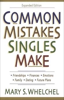 Common Mistakes Singles Make, Whelchel, Mary S.