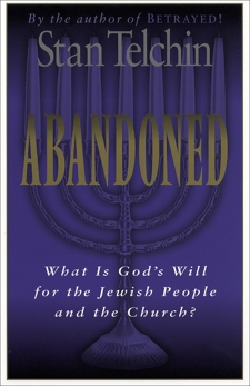 Abandoned: What Is God's Will for the Jewish People and the Church?, Telchin, Stan