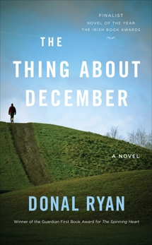 The Thing About December: A Novel, Ryan, Donal