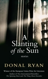 A Slanting of the Sun: Stories, Ryan, Donal