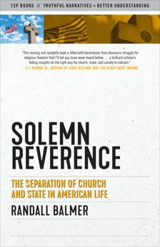 Solemn Reverence: The Separation of Church and State in American Life, Balmer, Randall