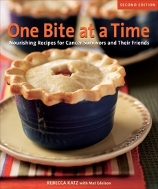 One Bite at a Time, Revised: Nourishing Recipes for Cancer Survivors and Their Friends [A Cookbook], Katz, Rebecca & Katz, Rebecca & Edelson, Mat
