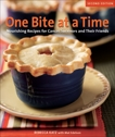 One Bite at a Time, Revised: Nourishing Recipes for Cancer Survivors and Their Friends [A Cookbook], Katz, Rebecca & Edelson, Mat