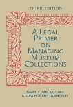 A Legal Primer on Managing Museum Collections, Third Edition, Malaro, Marie C. & DeAngelis, Ildiko