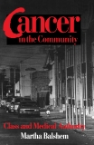 Cancer in the Community: Class and Medical Authority, Balshem, Martha
