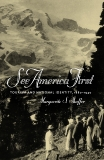 See America First: Tourism and National Identity, 1880-1940, Shaffer, Marguerite