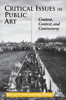 Critical Issues in Public Art: Content, Context, and Controversy, Senie, Harriet