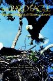 The Bald Eagle: Haunts and Habits of a Wilderness Monarch, Gerrard, Jon M. & Bortolotti, Gary R.