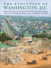 The Evolution of Washington, DC: Historical Selections from the Albert H. Small Washingtoniana Collection at the George Washington University, Goode, James M.