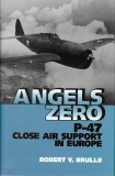 Angels Zero: P-47 Close Air Support in Europe, Brulle, Robert