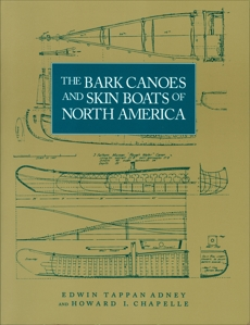 The Bark Canoes and Skin Boats of North America, Adney, Edwin Tappan & Chappelle, Howard I.