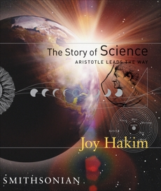 The Story of Science: Aristotle Leads the Way: Aristotle Leads the Way