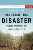The Flight 981 Disaster: Tragedy, Treachery, and the Pursuit of Truth, Chittum, Samme