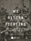 We Return Fighting: World War I and the Shaping of Modern Black Identity, Nat'l Mus Afr Am Hist Culture