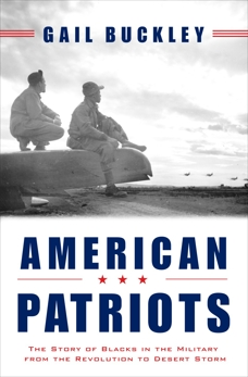 American Patriots: The Story of Blacks in the Military from the Revolution to Desert Storm, Buckley, Gail Lumet