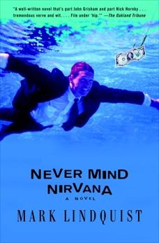 Never Mind Nirvana: A Novel, Lindquist, Mark