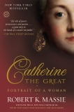 Catherine the Great: Portrait of a Woman, Massie, Robert K.