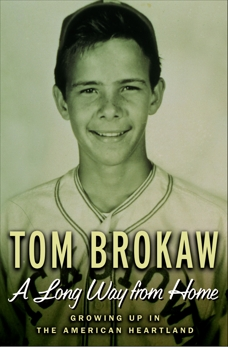 A Long Way from Home: Growing Up in the American Heartland, Brokaw, Tom