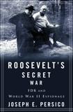 Roosevelt's Secret War: FDR and World War II Espionage, Persico, Joseph E.