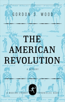 The American Revolution: A History, Wood, Gordon S.