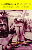 Autobiography of a Fat Bride: True Tales of a Pretend Adulthood, Notaro, Laurie