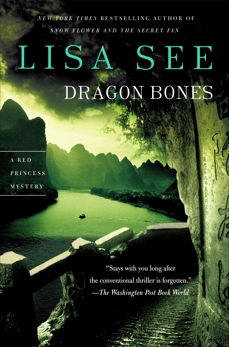 Dragon Bones: A Novel, See, Lisa