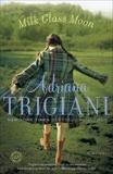 Milk Glass Moon: A Big Stone Gap Novel, Trigiani, Adriana