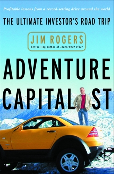 Adventure Capitalist: The Ultimate Road Trip, Rogers, Jim